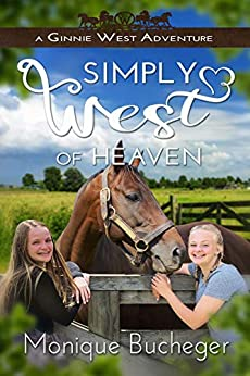 Simply West of Heaven: A Ginnie West Adventure by [Monique Bucheger, Mikey Brooks, Tristi Pinkston]