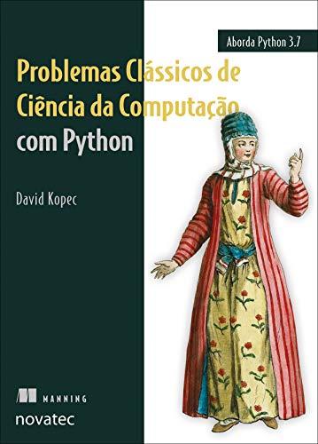 Problemas Clássicos de Ciência da Computação com Python (Portuguese Edition)