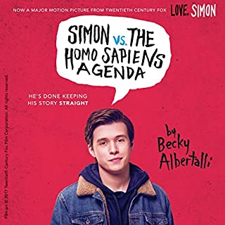 Simon vs. the Homo Sapiens Agenda                   Written by:                                                                                                                                 Becky Albertalli                               Narrated by:                                                                                                                                 Michael Crouch                      Length: 6 hrs and 45 mins     157 ratings     Overall 4.8