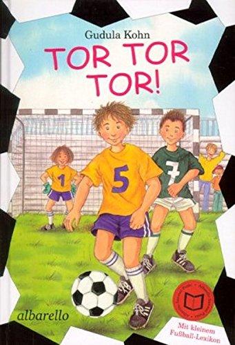Tor! Tor! Tor!: Mit kleinem Fußballlexikon