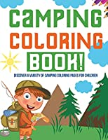 Camping Coloring Book! Discover A Variety Of Camping Coloring Pages For Children