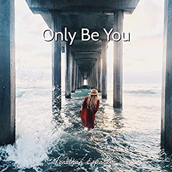 Only Be You