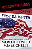 Misadventures of the First Daughter (English Edition)