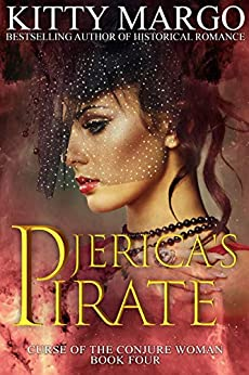 Jerica's Pirate (Curse of the Conjure Woman Book 4) by [Kitty Margo]