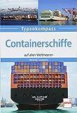 Containerschiffe: auf allen Weltmeeren (Typenkompass) - Horst W. Laumanns