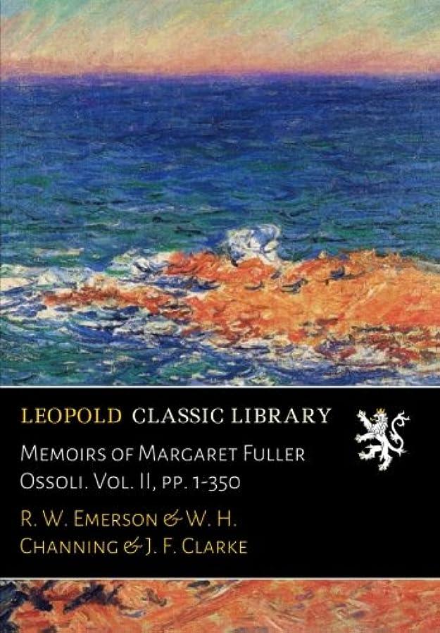 ジャーナルクラッチ詳細にMemoirs of Margaret Fuller Ossoli. Vol. II, pp. 1-350