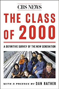 The Class Of 2000: A Definite Survey Of The New Generation by [CBS News, Dan Rather]
