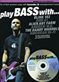 Play Bass With... Blink 182, Sum 41, Alien Ant Farm, Andrew W.K., The Dandy Warhols and American Hi-Fi (Book & CD)