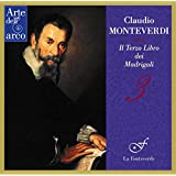 モンテヴェルディ : マドリガーレ集 第3巻 (1592) (Claudio Monteverdi : Il Terzo Libro dei Madrigali ~ 3 / La Fonteverde)