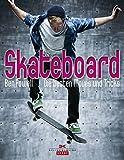 Skateboard: Die besten Moves und Tricks - Ben Powell