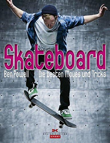 Skateboard: Die besten Moves und Tricks