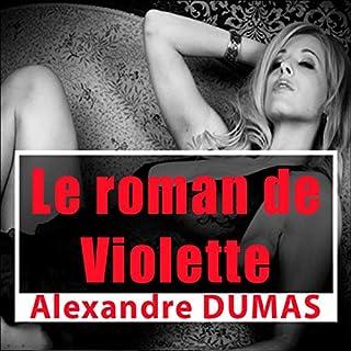 Le roman de Violette                   De :                                                                                                                                 Alexandre Dumas                               Lu par :                                                                                                                                 Lucie Lopez,                                                                                        Patrick Martinez-Bournat                      Durée : 2 h et 39 min     6 notations     Global 3,7