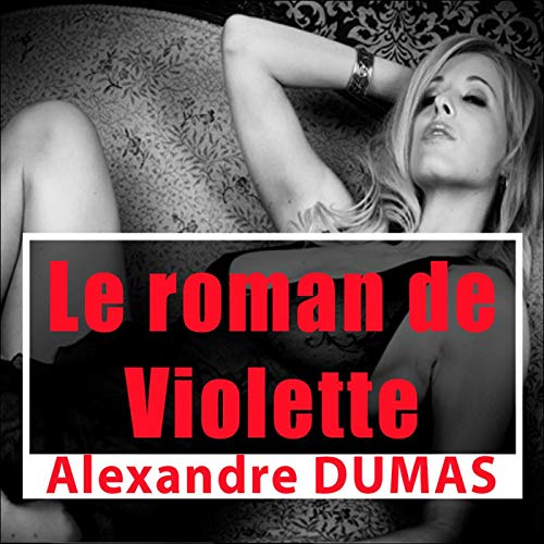 Le roman de Violette                   By:                                                                                                                                 Alexandre Dumas                               Narrated by:                                                                                                                                 Lucie Lopez,                                                                                        Patrick Martinez-Bournat                      Length: 2 hrs and 39 mins     1 rating     Overall 5.0