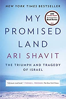 My Promised Land: The Triumph and Tragedy of Israel by [Ari Shavit]
