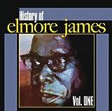 Songtexte von Elmore James - History of Elmore James, Volume 1