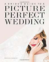 A Bride's Guide to a Picture Perfect Wedding
