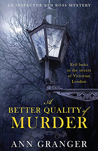 A Better Quality of Murder (Inspector Ben Ross Mystery 3): A riveting murder mystery from the heart of Victorian London (Lizzie Martin 3)