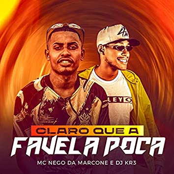 Claro que a Favela Poca