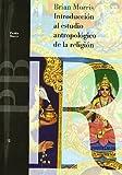 Introducción al estudio antropológico de la religión (Básica)