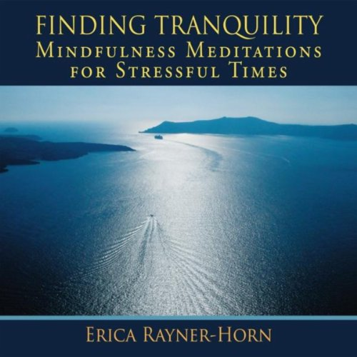 Finding Tranqulity-Guided Mindfulness Meditations For Stressful Times