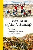 Auf der Seidenstraße: Zwei Räder, eine legendäre Route und keine Grenzen