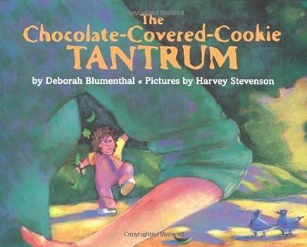 The Chocolate-Covered-Cookie Tantrum by Deborah Blumenthal (1999-03-22)