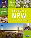 Entdecke NRW (DuMont Bildband): 100 Ideen für außergewöhnliche Ausflüge