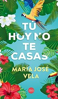 Tú hoy no te casas de [María José Vela, Ediciones Versátil]