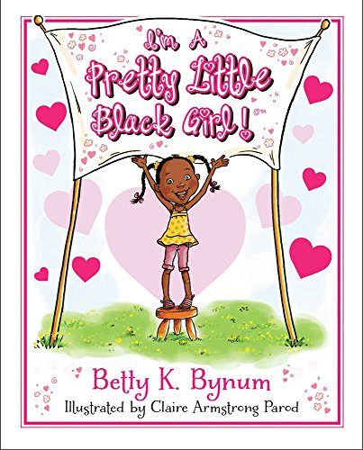 I'm a Pretty Little Black Girl! (1) (I'm a Girl! Collection)