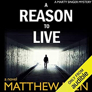 A Reason to Live (Marty Singer Mystery #1)                   By:                                                                                                                                 Matthew Iden                               Narrated by:                                                                                                                                 Lloyd Sherr                      Length: 8 hrs and 10 mins     736 ratings     Overall 3.9