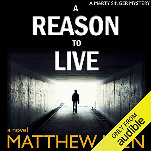 A Reason to Live (Marty Singer Mystery #1) audiobook cover art