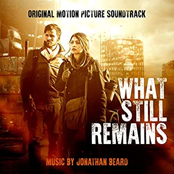 What Still Remains (Original Motion Picture Soundtrack)