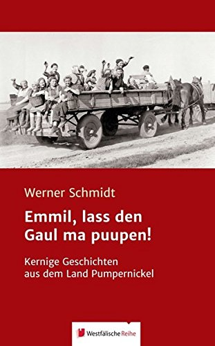 Emmil, lass den Gaul ma puupen!: Kernige Geschichten aus dem Land Pumpernickel