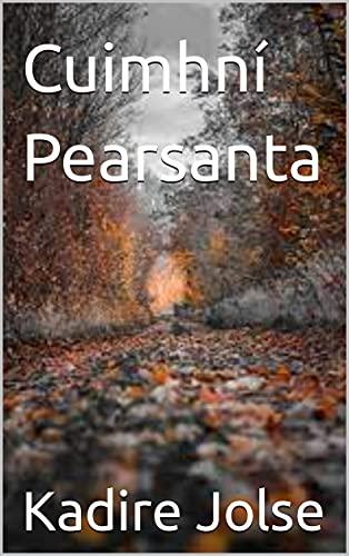 Cuimhní Pearsanta (Irish Edition)