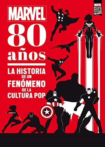 Marvel. 80 años: La historia de un fenómeno de la cultura pop (Marvel. Superhéroes)