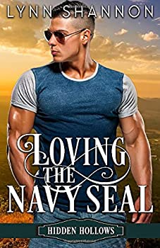 Loving the Navy Seal  A Sweet Small Town Romance  Hidden Hollows