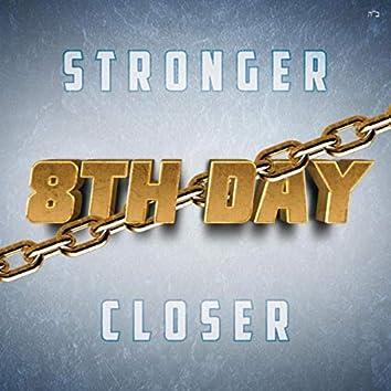 Stronger Closer