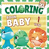 Baby Coloring Book 1 year: Toddler coloring books ages 1-3 | My first coloring book for 1 year old with 68 dinosaurs to color, simple designs with ... | Big picture coloring books for toddlers