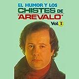 El Humor y los Chistes de Arévalo, Vol. 3 [Explicit]