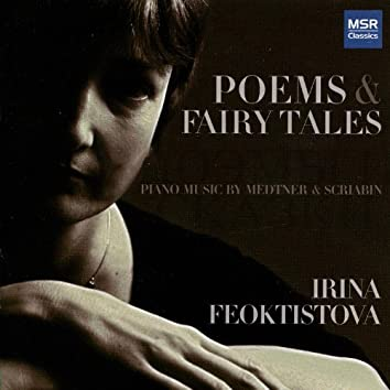 Poems & Fairy Tales: Piano Music by Scriabin and Medtner