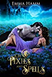 Of Pixies and Spells (Of Goblin Kings Book 3)