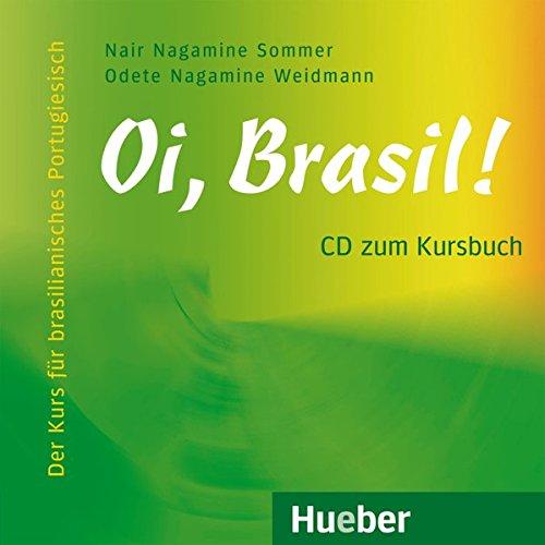 Oi, Brasil!: Der Kurs für brasilianisches Portugiesisch / Audio-CD zum Kursbuch