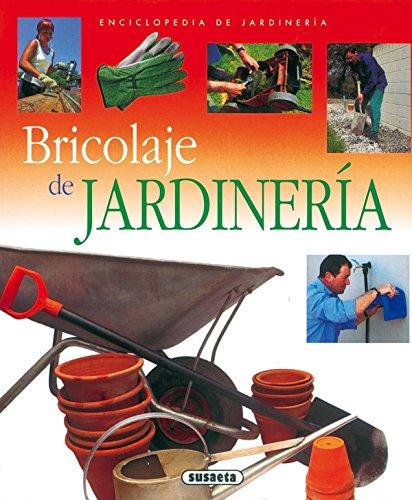 Bricolaje De Jardineria (Enci. De Jardineria) (Enciclopedia De Jardinería) de...