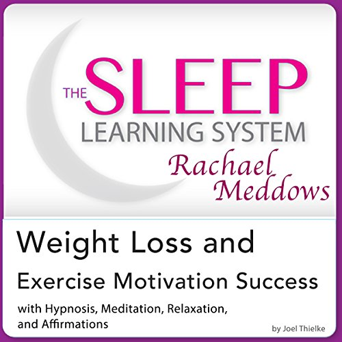 Weight Loss and Exercise Motivation Success      Hypnosis, Meditation and Subliminal - The Sleep Learning System Featuring Rachael Meddows              By:                                                                                                                                 Joel Thielke                               Narrated by:                                                                                                                                 Rachael Meddows                      Length: 2 hrs and 10 mins     2 ratings     Overall 4.0