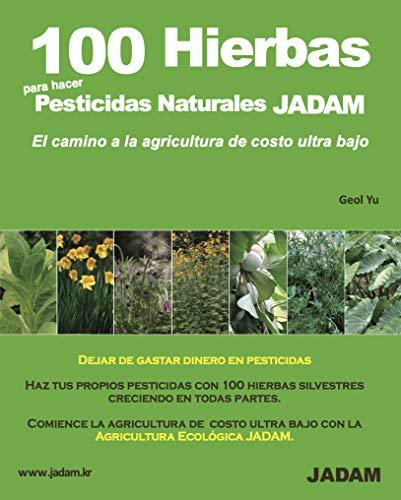 100 Hierbas para realizar Pesticidas Naturales JADAM -El camino a la agricultura de valor ultra bajo