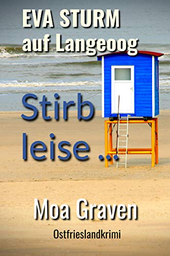 Stirb leise ... - Der zehnte Fall für Eva Sturm auf Langeoog: Ostfrieslandkrimi (Eva Sturm ermittelt 10)