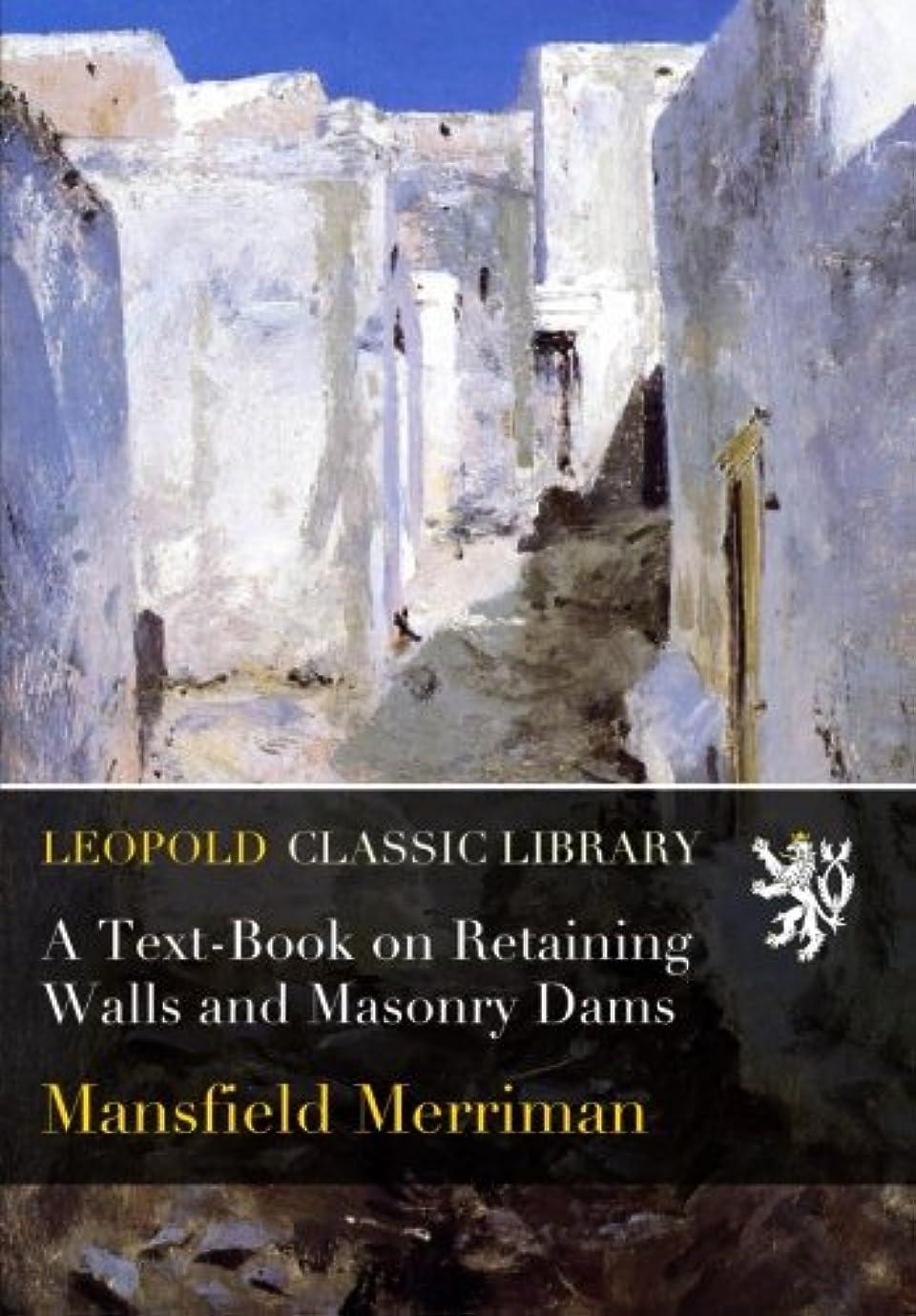 道徳教育ご覧ください最少A Text-Book on Retaining Walls and Masonry Dams
