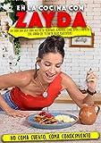 En la cocina con Zayda: Mantén el peso ideal con las recetas de @zaydafit, desayunos, almuerzo, cenas, aderezos, détox que te llevarán a tener el abdomen deseado.