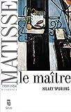 Matisse. Le maître, vol. 2 (1909-1954)