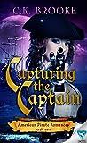 Capturing The Captain (American Pirate Romances Book 1)
